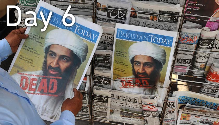 Day 6 - May 1 - Osama bin Laden's Death