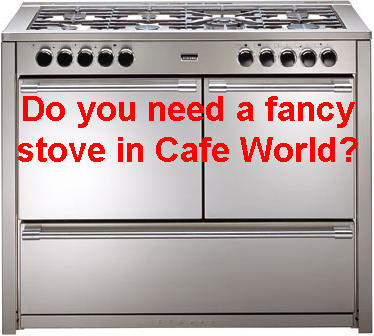 Cafe World - do the stoves work differently?