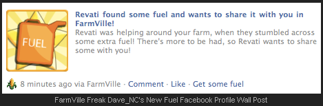 FarmVille Freak Dave_NC's New Fuel Facebook Profile Wall Post