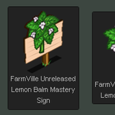 FarmVille Unreleased Lemon Balm Crop & Lemon Balm Mastery Sign