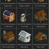 FarmVille Unreleased English Barn, Cottage, Ice Cream Shop, Mausoleum, New Mill, Swiss Windmill, Tasting Room, Wine Cellar, Wine Country Barn & YoVille Shed