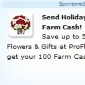 Earn 100 free FarmVille Farm Cash through ProFlowers promotion