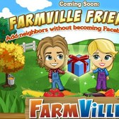 FarmVille Sneak Peek: Add neighbors without being Facebook friends