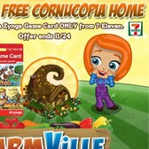 FarmVille: Purchase a Zynga Game Card from 7-Eleven, receive Cornucopia Home