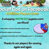 Pocket God players have sacrificed 129,770,223 pygmies on Facebook