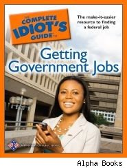 Complete Idiot's Guide to Getting Government Jobs