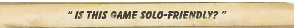 Question graphic: Is this game solo-friendly?