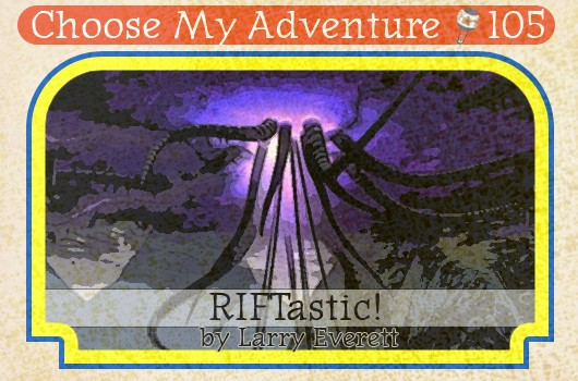 Choose My Adventure: RIFTastic