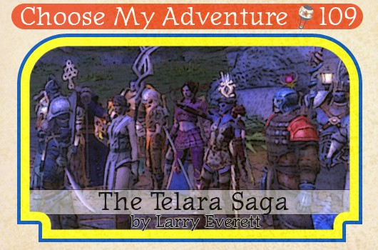 Choose My Adventure: The Telara Saga
