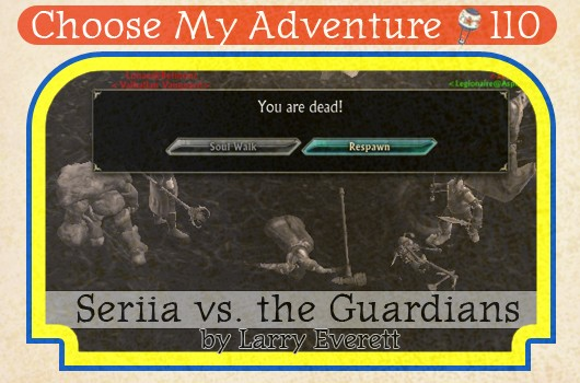 Choose My Adventure: Seriia vs. the Gaurdians