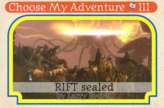 Choose My Adventure:RIFT sealed