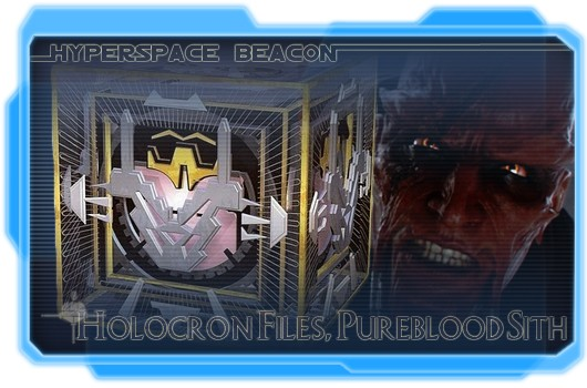 Hyperspace Beacon: Holocron File, Pureblood Sith