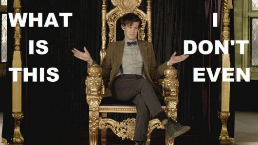 Even the Doctor doesn't know what's happening