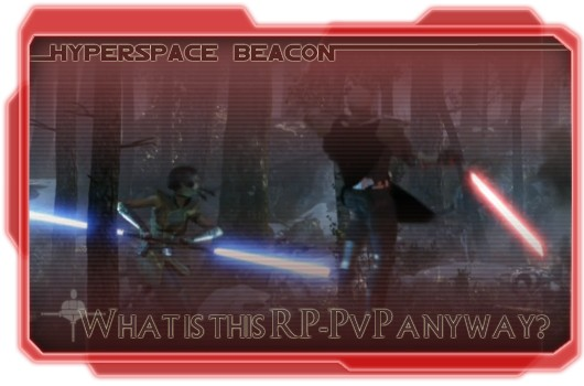 Hyperspace Beacon: What is this RP-PVP anyway?