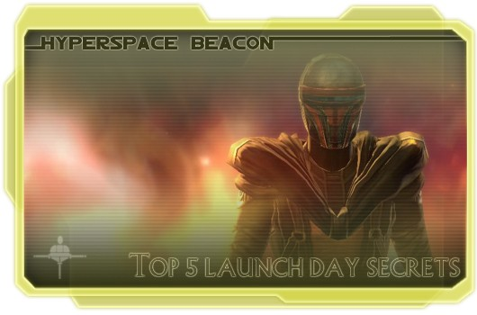 Hyperspce Beacon: Top 5 launch day secrets