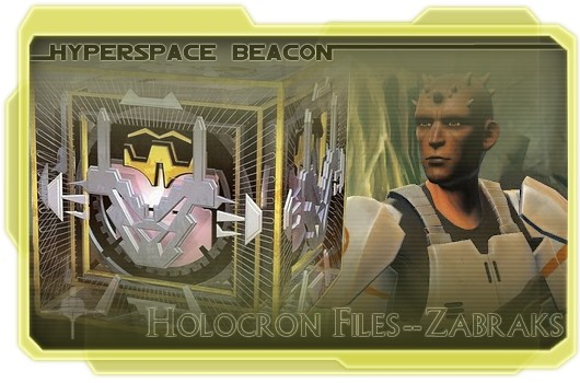 Hyperspace Beacon: Holocron Files -- Zabraks