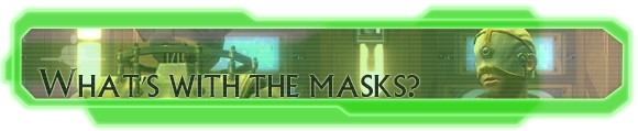 Hyperspace Beacon: What's with the masks?