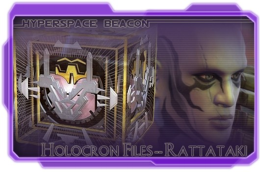 hb hf rattataki Hyperspace Beacon: SWTOR Holocron Files    Rattataki