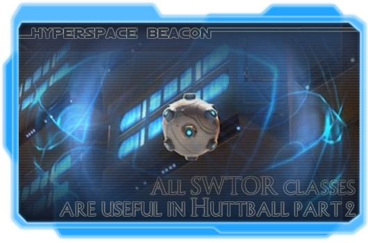 Hyperspace Beacon All SWTOR classes are useful in Huttball part 2