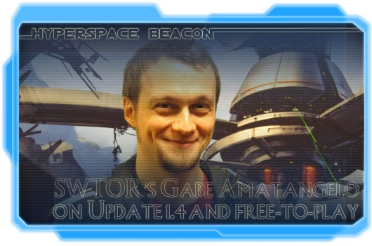 Hyperspace Beacon Interview with Gabe Amatangelo, Update 14 and free to play