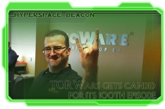 Hyperspace Beacon TORWars gets candid for its 100th episode