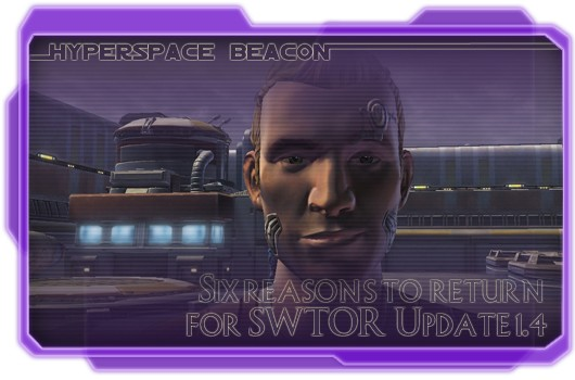 Hyperspace Beacon Six reasons to return for SWOTR Update 14