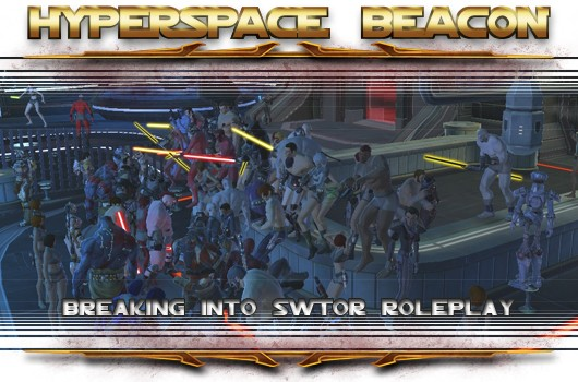Hyperspace Beacon Breaking into SWTOR's roleplay community