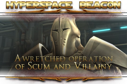 Hyperspace Beacon A wretched operation of Scum and Villainy, part 2