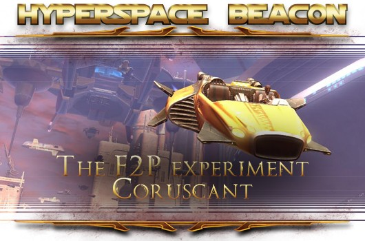 Hyperspace Beacon The SWTOR F2P experiment, Coruscant
