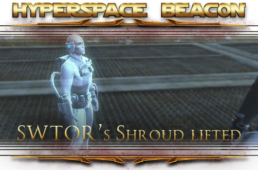 Hyperspace Beacon SWTOR's Shroud lifted