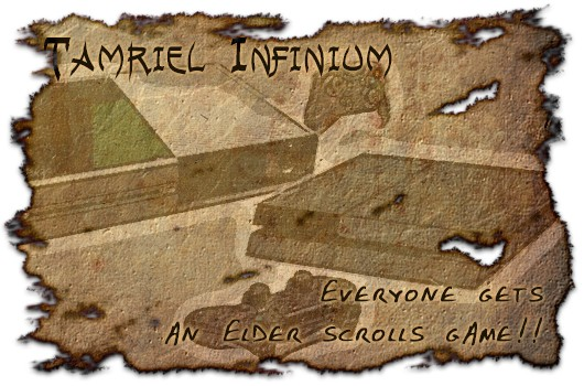 Tamriel Infinium Everyone gets an Elder Scrolls game!