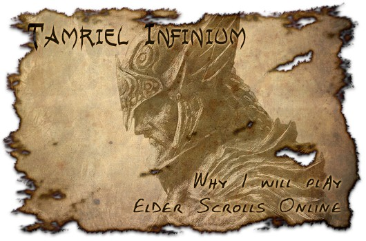Tamriel Infinium Why I will play ESO