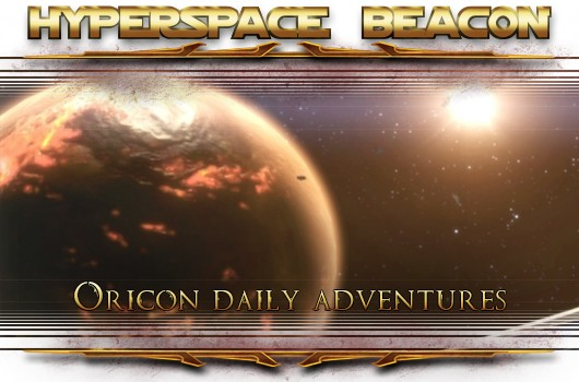 Hyperspace Beacon SWTOR's Oricon daily adventures