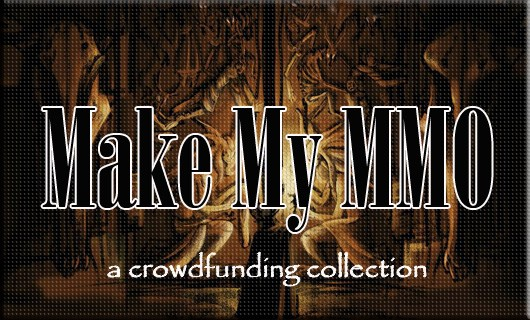 Make My MMO  Crowdfunding October 6  19, 2013