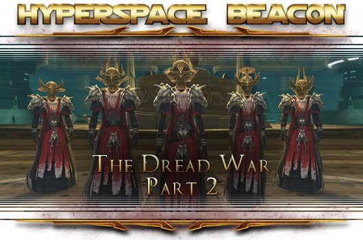 Hyperspace Beacon SWTOR's Dread War, part 2