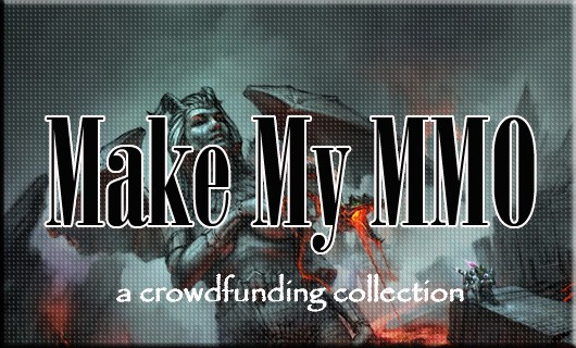 Make My MMO Crowdfunding July 28  August 10, 2013