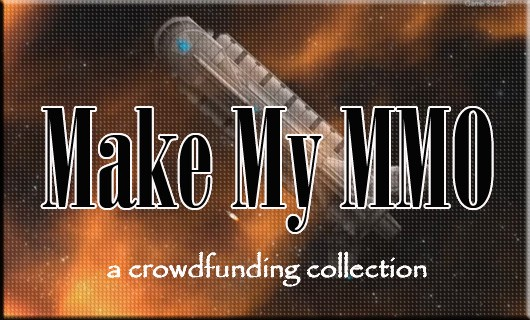 Make My MMO Crowdfunding August 25  September 7, 2013