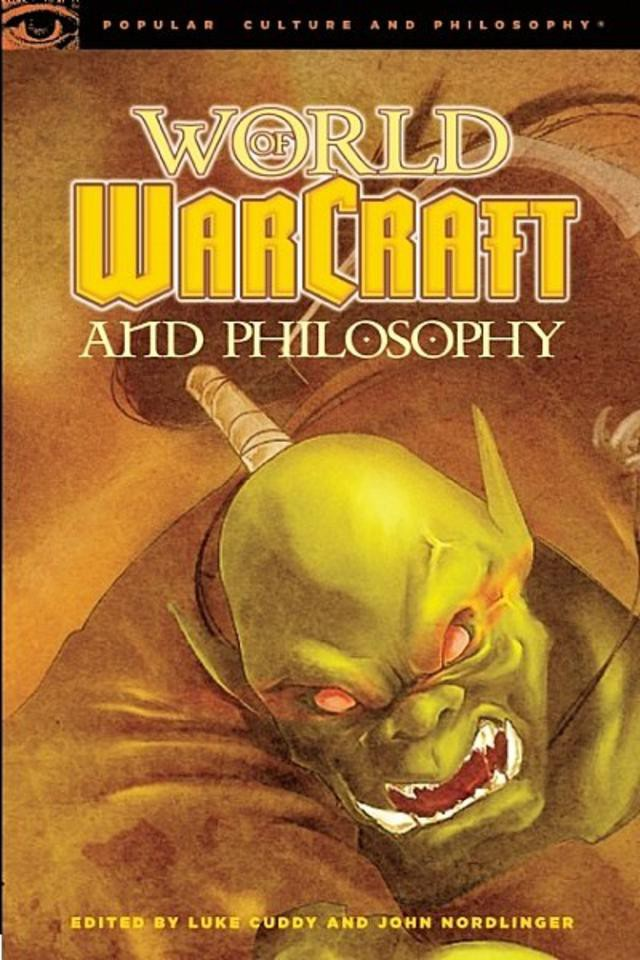Warcraft and Philosophy