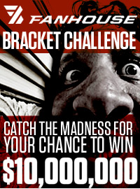 FanHouse Bracket Challenge -- Catch the Madness for your chance to win $10,000,000