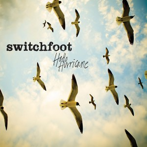 Switchfoot Hello Hurricane