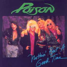 Poison Nothin' But a Good Time