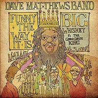 Dave Matthews Band Funny The Way It Is