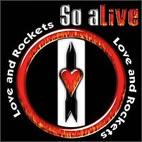 Love And Rockets So Alive