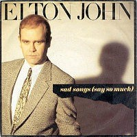 Elton John Sad Songs Say So Much