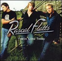 Rascal Flatts Feels Like Today