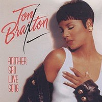 Toni Braxton Another Sad Love Song