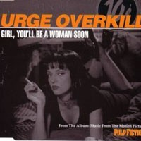 Urge Overkill Girl You'll Be a Woman Soon