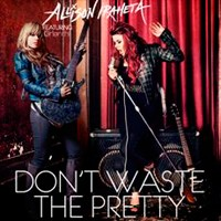 Allison Iraheta Featuring Orianthi Don't Waste the Pretty