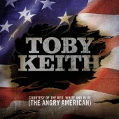 Toby Keith Courtesy of the Red White and Blue The Angry American