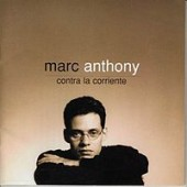 Marc Anthony Contra La Corriente
